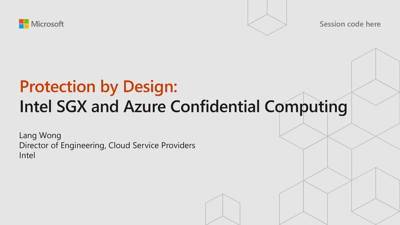 Protection by design: Intel SGX and Azure Confidential Computing