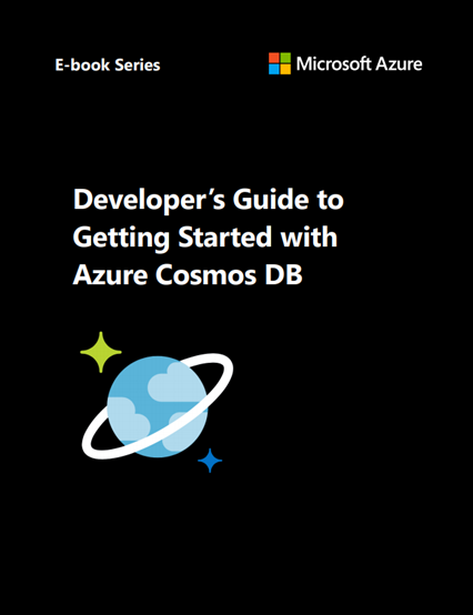 Developer's Guide to Getting Started with  Azure Cosmos DB