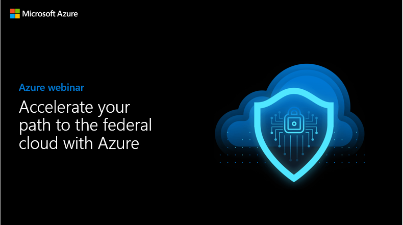 Accelerate your path to the federal cloud with FedRAMP on Azure