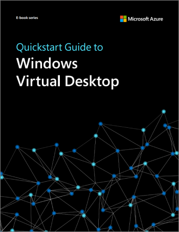 Quickstart Guide to Windows Virtual Desktop