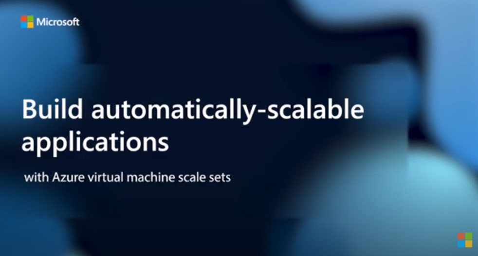 Build scalable applications with virtual machine scale sets