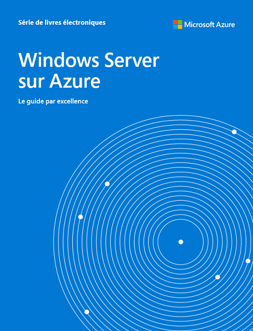 Le guide de Windows Server sur Azure par excellence