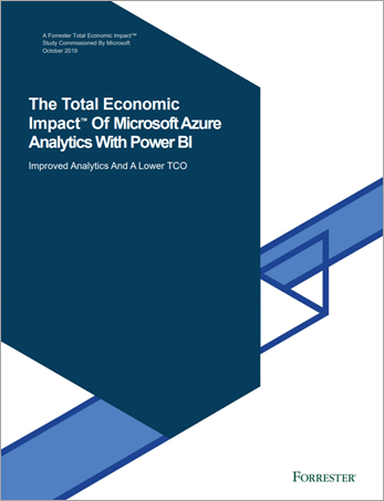 The Total Economic Impact™ of Microsoft Azure Analytics with Power BI