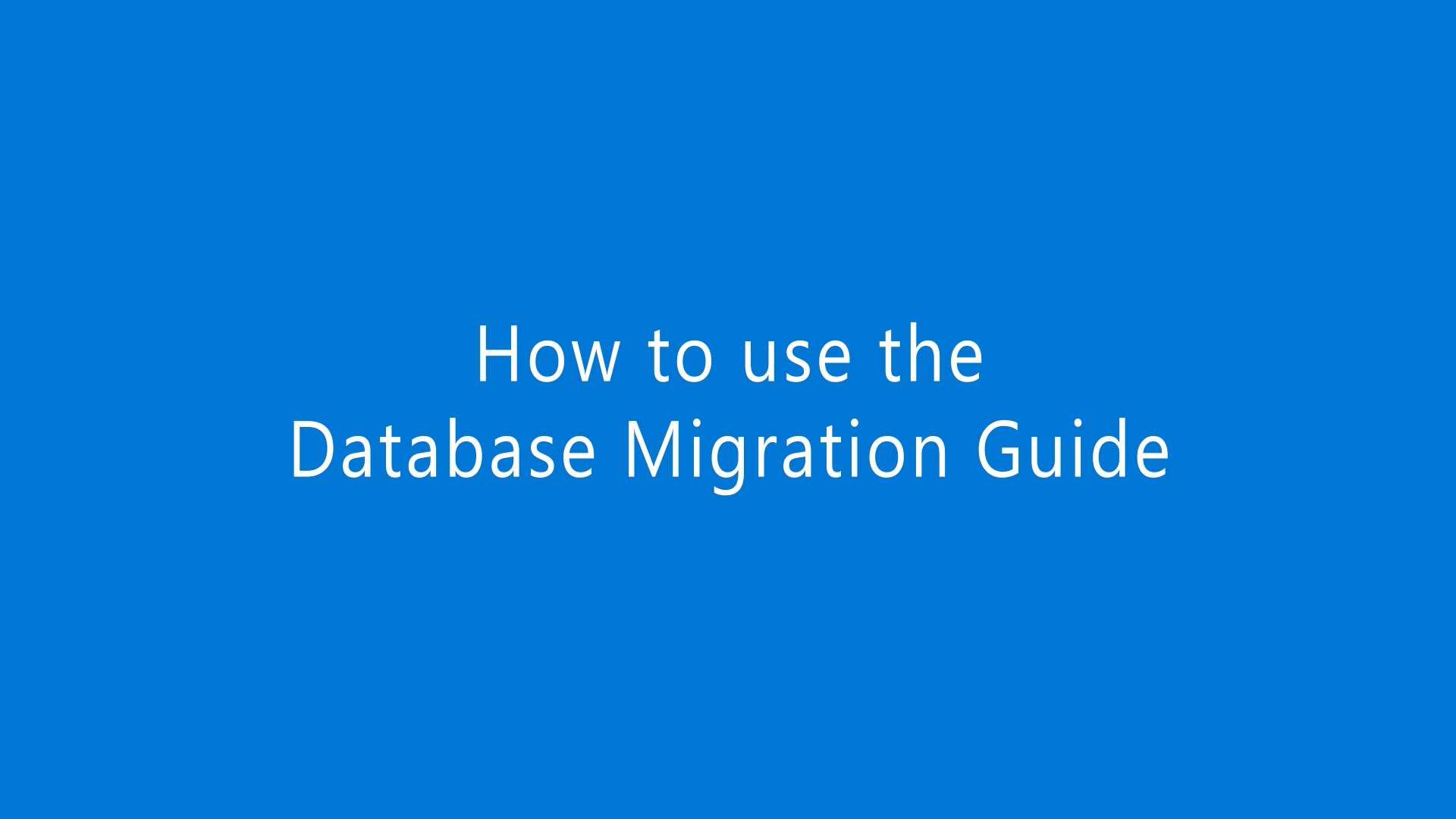 How to Use the Database Migration Guide