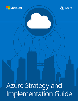 Azure Strategy and Implementation Guide - For Azure users