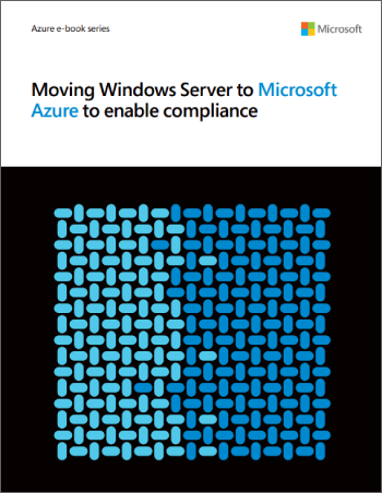 Moving Windows Server to Microsoft Azure to Enable Compliance