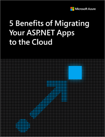 5 Benefits of Migrating Your ASP.NET Apps to the Cloud