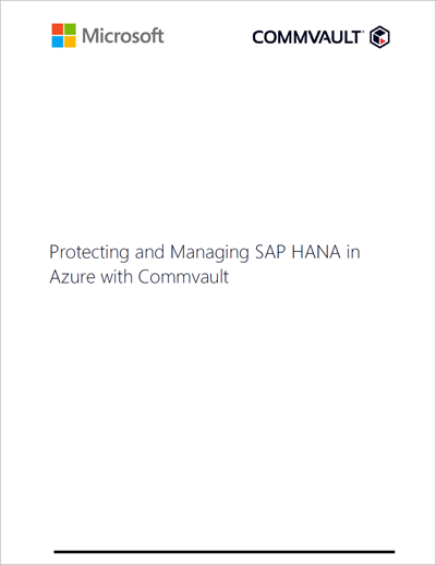 Protecting and Managing SAP HANA in Azure with Commvault