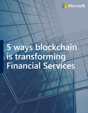Five ways blockchain is transforming financial services