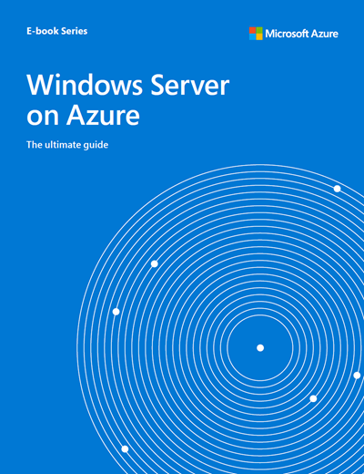 Ultimate Guide to Windows Server on Azure