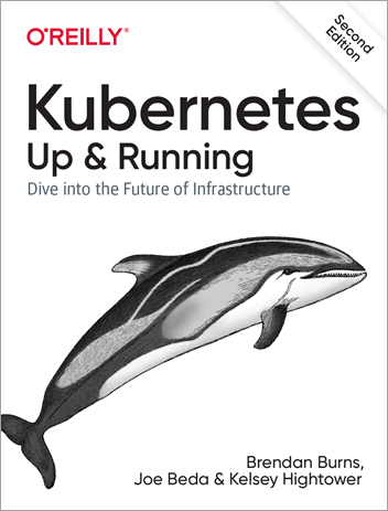 Kubernetes: Up and Running, Second Edition