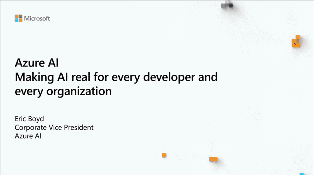 Azure AI: Making AI real for every developer and every organization
