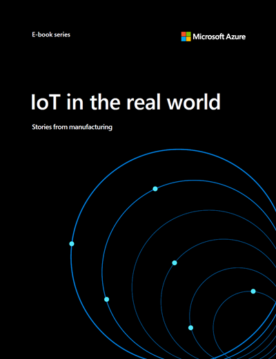 IoT in the Real World: Stories from Manufacturing