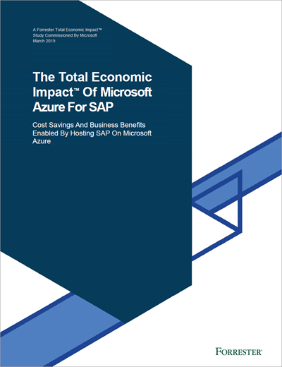 The Total Economic Impact™ of Microsoft Azure for SAP—a commissioned study conducted by Forrester Consulting