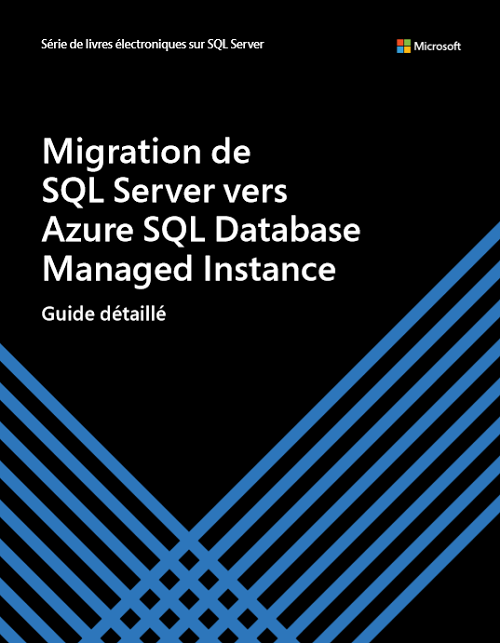 Migrer de SQL Server vers Azure SQL Database Managed Instance — Un guide pas à pas