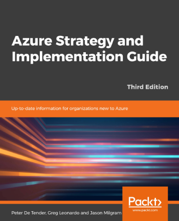 Azure Strategy and Implementation Guide, Third Edition