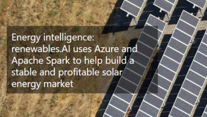 Energy intelligence: renewables.AI uses Azure and Apache Spark to help build a stable and profitable solar energy market