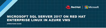 Microsoft SQL Server 2017 on Red Hat Enterprise Linux in Azure VMs Operations Guide