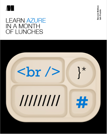 Learn Azure in a Month of Lunches, Second Edition