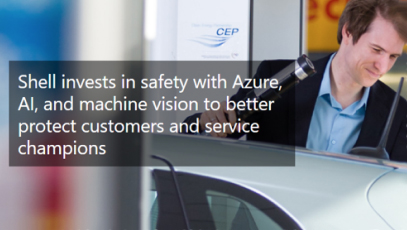 Shell invests in safety with Azure, AI, and machine vision to better protect customers and service champions