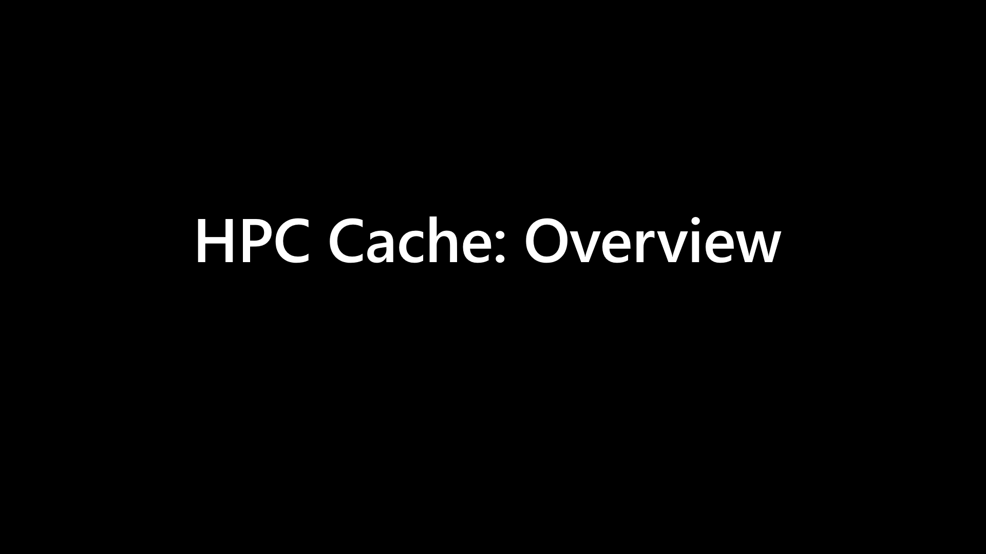 HPC Cache Overview