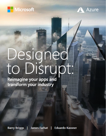Designed to Disrupt: Reimagine Your Apps and Transform Your Industry