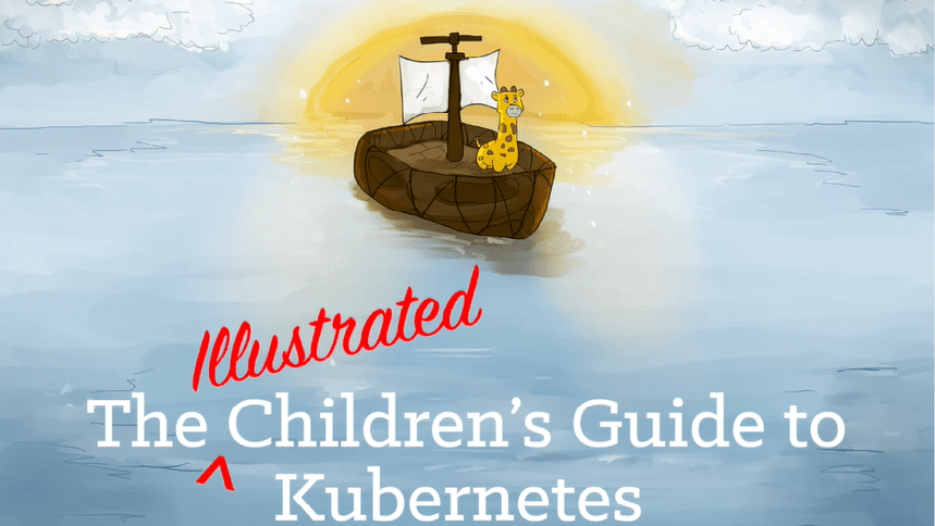 The Illustrated Children's Guide to Kubernetes