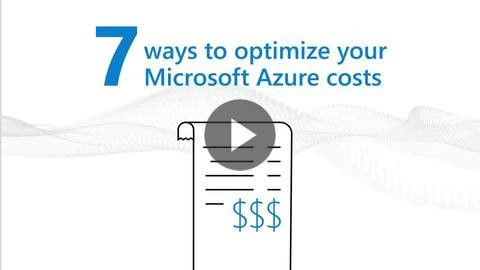 7 ways to optimize your Azure costs