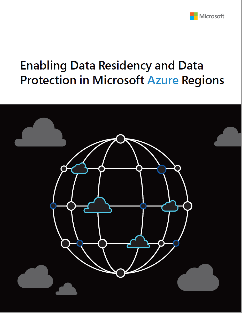 Enabling Data Residency and Data Protection in Microsoft Azure Regions