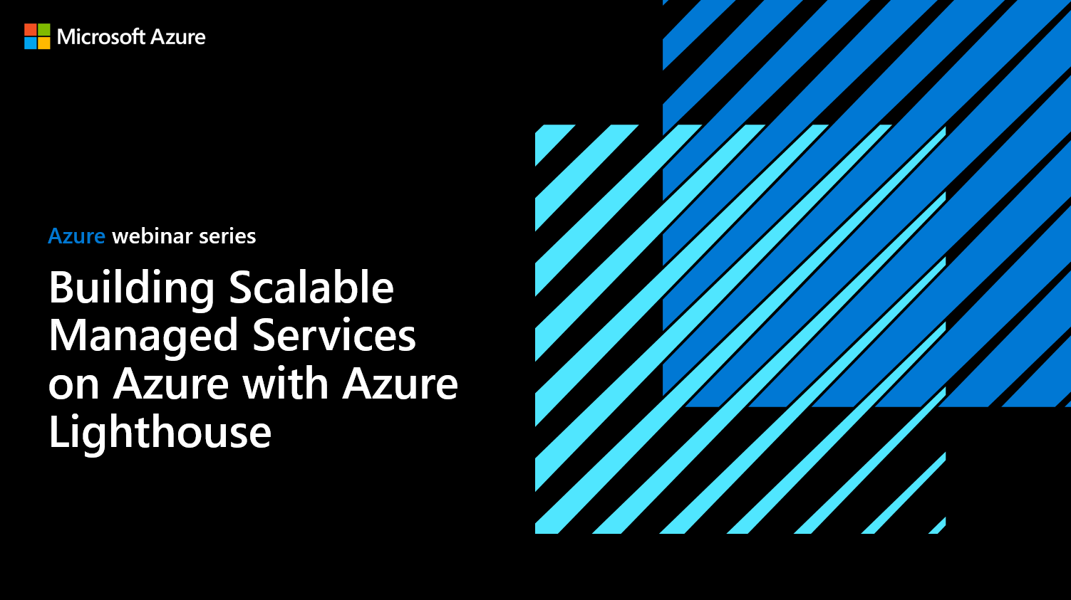 Building Scalable Managed Services on Azure with Azure Lighthouse