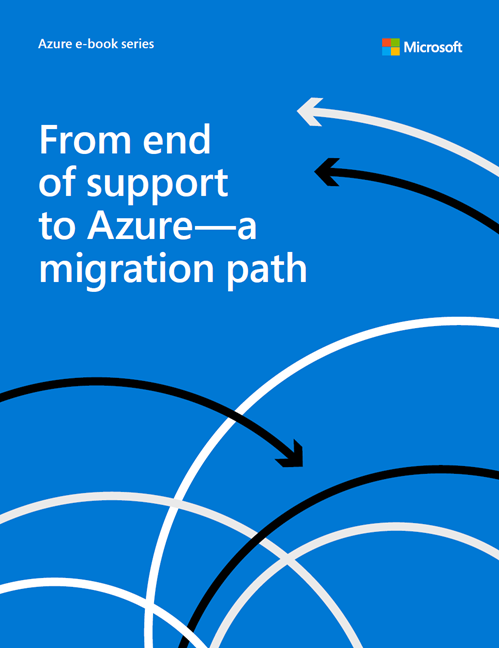 From End of Support to Azure: A Migration Path