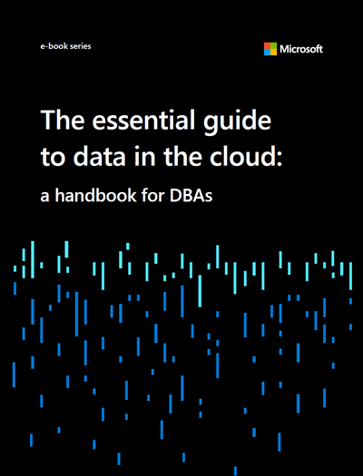 The Essential Guide to Data in the Cloud: A Handbook for DBAs