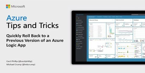 Thumbnail from How to quickly roll back versions of Azure Logic Apps | Azure Tips and Tricks