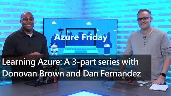 Thumbnail from the Learning Azure series on Azure Friday with Donovan Brown and Dan Fernandez