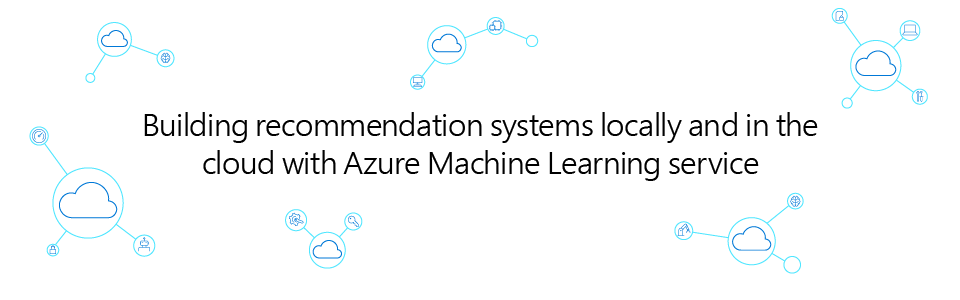 Title card: Building recommendation systems locally and in the cloud with Azure Machine Learning Service.