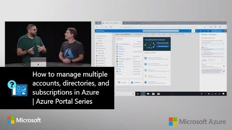 Thumbnail from a video, How to manage multiple accounts, directories, and subscriptions in Azure
