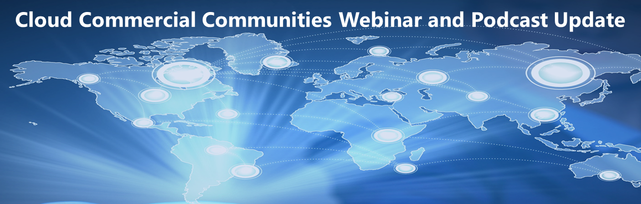 Cloud Commercial Community montly webinar and podcast update