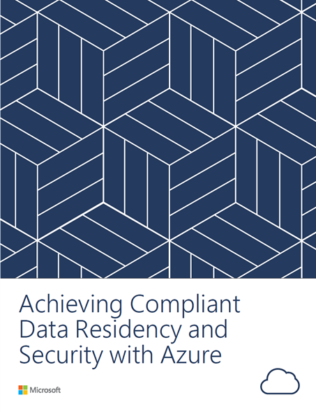 Achieving compliant data residency and security with azure