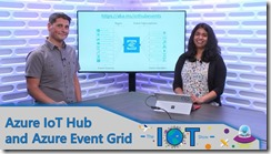 The IoT Show | Azure IoT Hub and Azure Event Grid