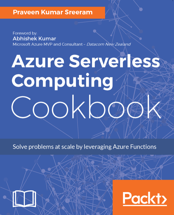 Azure serverless computing cookbook microsoft azure download the 325 page serverless computing e book and get access to dozens of step by step recipes for quickly building serverless apps fandeluxe Gallery
