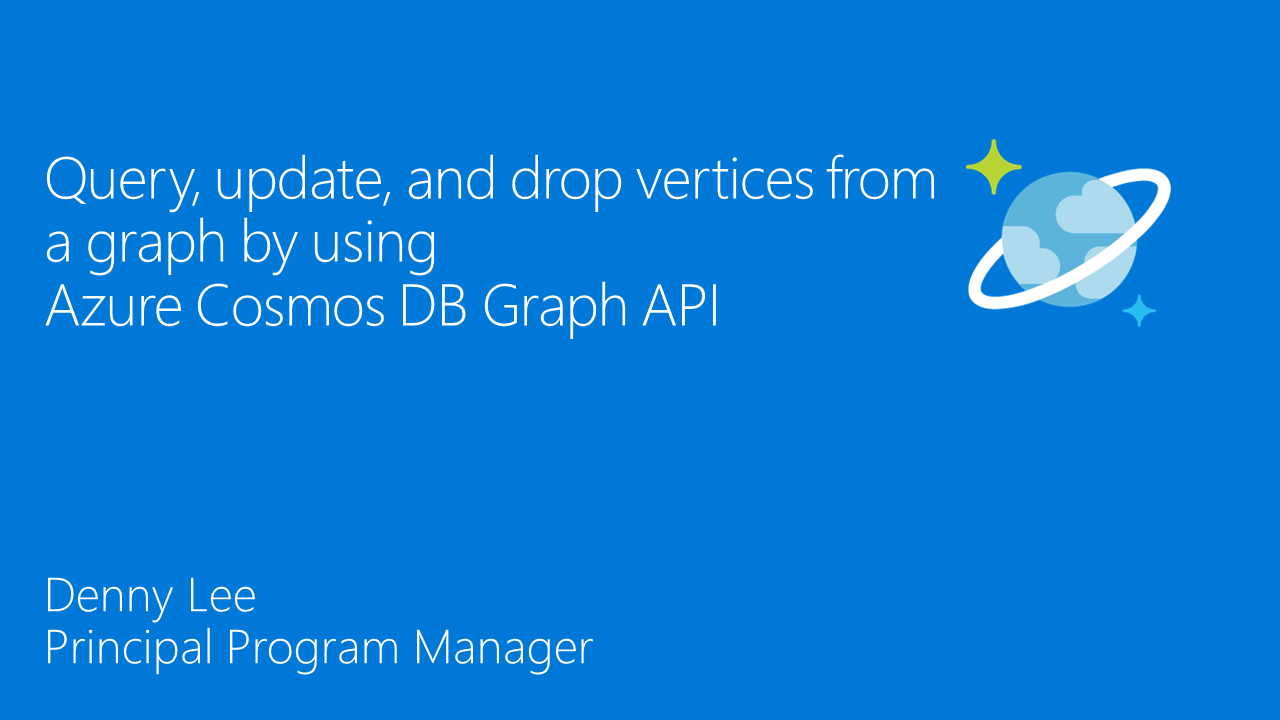 Query, Update, and Drop Vertices using the Azure Cosmos DB Graph API