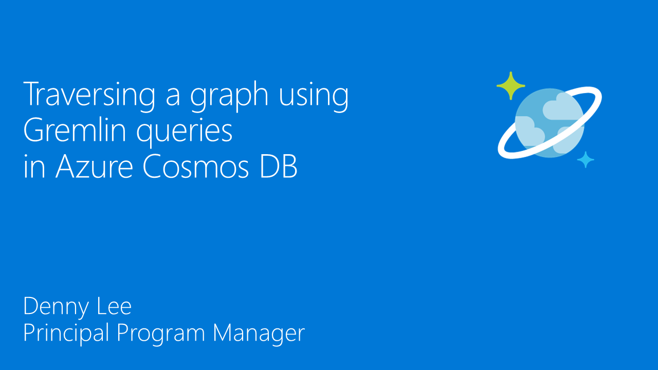 Traversing a graph using Gremlin queries in Azure Cosmos DB Graph API